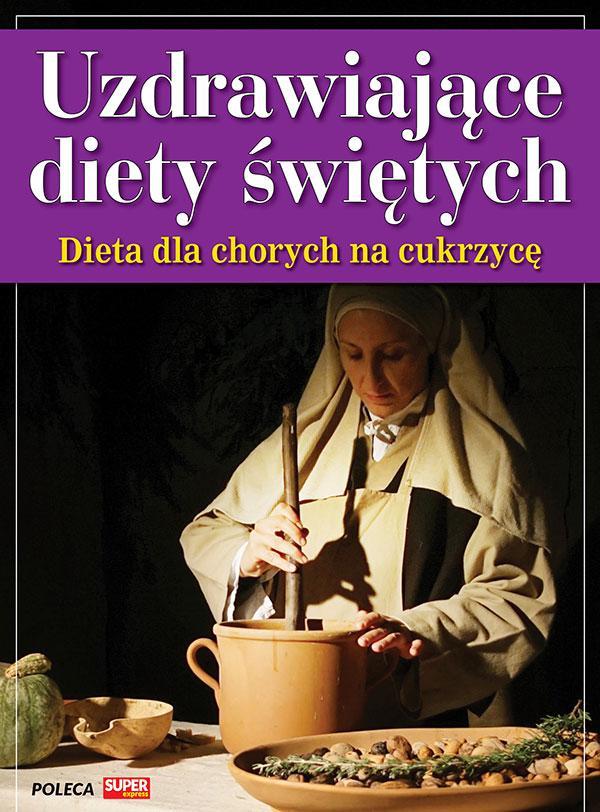Uzdrawiające diety świętych - Dieta dla chorych na cukrzycę