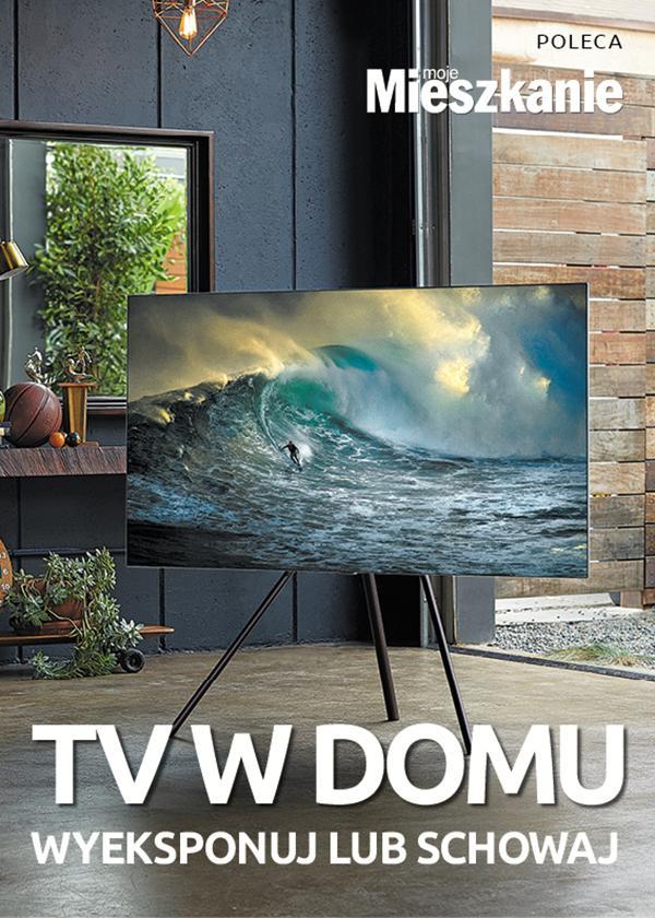 TV w domu. Wyeksponuj lub schowaj