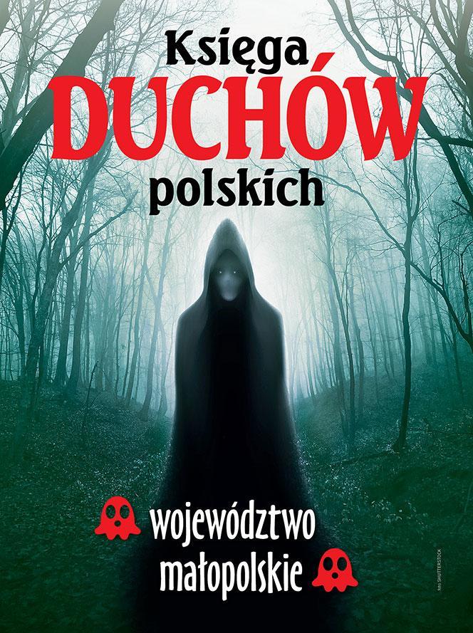 Księga duchów polskich – województwo małopolskie