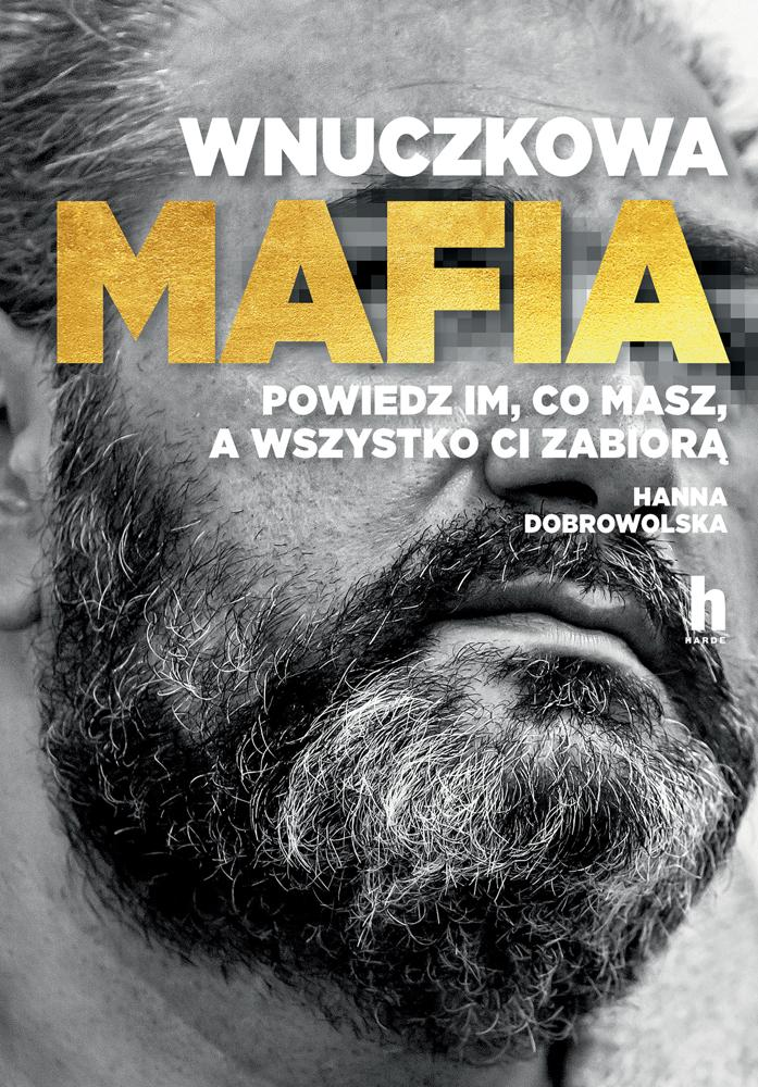 Wnuczkowa mafia. Hanna Dobrowolska
