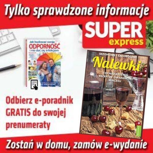 Prenumerata miesięczna - ewydanie Super Express + GRATIS e-poradnik Nalewki