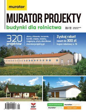 Murator projekty dla rolnictwa - inwentarskie, stajnie, stodoły, magazyny 1/2019 DRUK